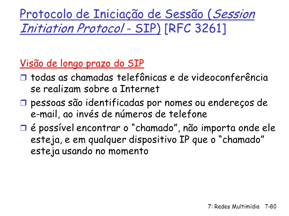 Protocolo de Iniciação de Sessão (Session Initiation Protocol - SIP) [RFC 3261]
